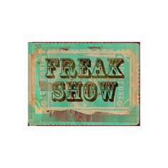 Freak Show Ticket Poster (24 BAM) ❤ liked on Polyvore featuring home, home decor, wall art, america poster and american home decor