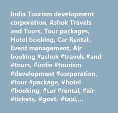 India Tourism development corporation, Ashok Travels and Tours, Tour packages, Hotel booking, Car Rental, Event management, Air booking #ashok #travels #and #tours, #india #tourism #development #corporation, #tour #package, #hotel #booking, #car #rental, #air #tickets, #govt. #taxi, #ashok #group #of #hotels, #travel #india, #budget #tours, #event #management, #package #tours, #ashok #institute #of #hospitality, #tourism #management, #ashok #consultancy, #att, #tourist #destinations, #coach…