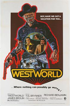 A poster for Michael Crichton's 1973 science fiction film 'Westworld' starring Yul Brynner Richard Benjamin and James Brolin