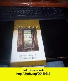 Narrative of the Life of Frederick Douglass  Other Writings (Meijer Family Classics) (9781587261534) Frederick Douglass , ISBN-10: 1587261537  , ISBN-13: 978-1587261534 ,  , tutorials , pdf , ebook , torrent , downloads , rapidshare , filesonic , hotfile , megaupload , fileserve