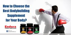 How to Choose the Best Bodybuilding Supplement for Your Body. Read more @ http://premierehealthseries.com/how-to-choose-the-best-bodybuilding-supplement-for-your-body/  #EnduraPremiereHealthSeries #WheyProtein #ProteinPowder #BodybuildingSupplements #IndianBodybuildingSupplements