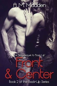 Front & Center (Book 2 of The Back-up Series) by A.M. Madden, http://www.amazon.com/dp/B00IFNLR7Y/ref=cm_sw_r_pi_dp_zOhhub0WSPG2X
