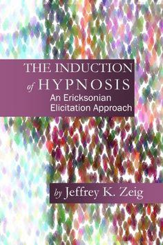 The Induction of Hypnosis: An Ericksonian Elicitation App... https://www.amazon.com/dp/1932248676/ref=cm_sw_r_pi_dp_x_lIBgzbDZQTM5Y