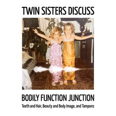 Podcast episode discussing Teeth and Hair, Beauty and Body Image, and Tampons Bodily Functions, Twin Sisters, Body Image, Pop Culture, Teeth, Hair Beauty, Blog, Tooth, Blogging