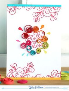 Quilled Hello There Card by Betsy Veldman for Papertrey Ink (January 2014)