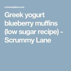 Greek yogurt blueberry muffins (low sugar recipe) - Scrummy Lane
