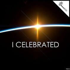 I Celebrated