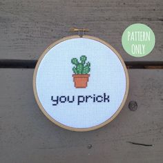 INSTANT DOWNLOAD PDF!  This pattern is a cross stitch of the quote You Prick along with a small potted aloe plant. Stitch up this cute (but