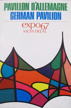 A wonderful poster the German Pavilion at Montreal's Expo It is unlined, has never been framed or rolled, and is in very good condition a colourful rarity! Love Posters, Vintage Posters, Vintage Ski, Vintage Stuff, Expo 67 Montreal, Montreal Canada, World's Fair, Poster Wall, Album Covers