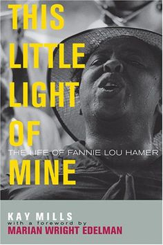 This Little Light of Mine: The Life of Fannie Lou Hamer (Civil Rights and the Struggle for Black Equality in the Twentieth Century) by Kay Mills