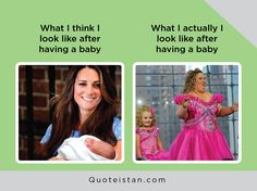What I think I look like after having a baby vs What I actually look like after having a baby Boys Vs Girls, Expectation Vs Reality, Having A Baby, Quote Of The Day, Haha, Funny Pictures, Inspirational Quotes, Humor, Memes