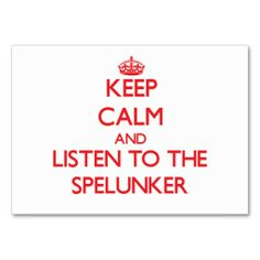 Keep Calm and Listen to the Spelunker Business Cards