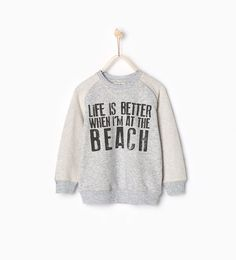 """ZARA - KIDS - """"Life is better"""" sweatshirt"""