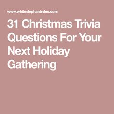 31 Christmas Trivia Questions For Your Next Holiday Gathering