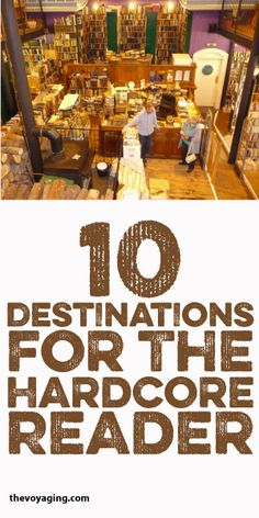 10 Destinations For The Hardcore Reader!