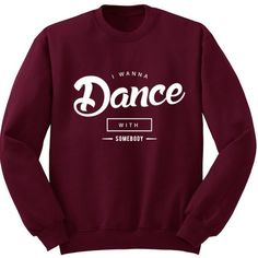 BreadandButterThreads I Wanna Dance With Somebody unisex jumper sweatshirt pullover