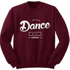 BreadandButterThreads I Wanna Dance With Somebody unisex jumper sweatshirt pullover
