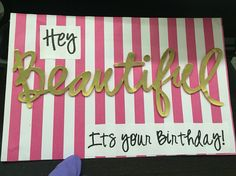 """Diy birthday card for best friend. Best friend birthday card. I used a """"beautiful"""" sticker from michaels"""