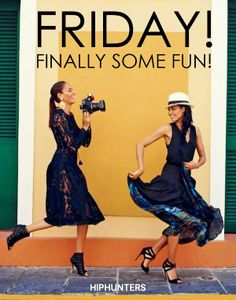 Friday! Fun and style! http://www.hiphunters.com/