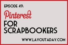 simple scrapbooking podcast: Pinterest for Scrapbookers!