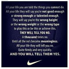 Nike Quotes I love this!