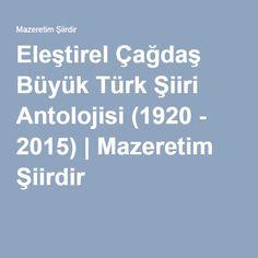 Eleştirel Çağdaş Büyük Türk Şiiri Antolojisi (1920 - 2015)   Mazeretim Şiirdir