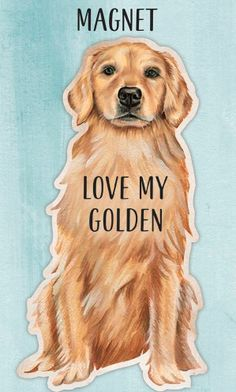 "A dog shaped magnet lending ""Love My Golden"" sentiment. Features intentionally designed backer card with pawprint border and blank space on reverse side to add a handwritten note for easy gifting. Magnet is not attached to backer card. Sticks to vehicles, refrigerators, or any other magnetic surface! Material: Magnet Size: 2.50"" x 4.50"" ; Card: 3"" x 5"" Perros Golden Retriever, Golden Retriever Gifts, Poly Bags, Dachshund, Magnets, Pawprint, Blank Space, My Love, Refrigerators"