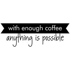 Coffee Wall Quotes Vinyl Wall Decals #4 ($25) ❤ liked on Polyvore featuring text, words, quotes, backgrounds, fillers, phrases, articles, magazine, saying and doodle