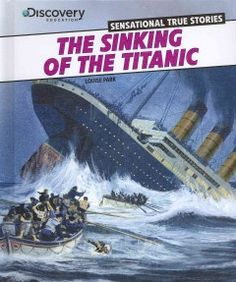 J 910.91 PAR. Recounts the story of the building of the Titanic, what it was like aboard, its collision with an iceberg and subsequent sinking, the rescue of survivors, its impact on ocean travel, and the discovery of the wreck years later.