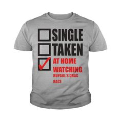 single taken at home watching rupauls drag race shirt #gift #ideas #Popular #Everything #Videos #Shop #Animals #pets #Architecture #Art #Cars #motorcycles #Celebrities #DIY #crafts #Design #Education #Entertainment #Food #drink #Gardening #Geek #Hair #beauty #Health #fitness #History #Holidays #events #Home decor #Humor #Illustrations #posters #Kids #parenting #Men #Outdoors #Photography #Products #Quotes #Science #nature #Sports #Tattoos #Technology #Travel #Weddings #Women
