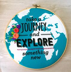 A personal favorite from my Etsy shop https://www.etsy.com/listing/468639506/take-a-journey-explore-something-new-8