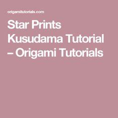 Star Prints Kusudama Tutorial – Origami Tutorials