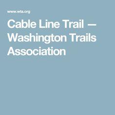 Cable Line Trail — Washington Trails Association