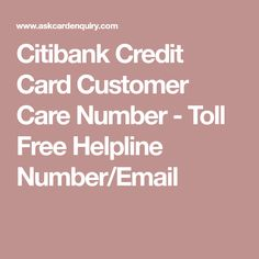 Citibank Credit Card Customer Care Number Toll Free Helpline Number Email Customer Care Credit Card Care