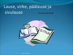 Lause, virke, päälause ja sivulause Finnish Language, Third Grade, Special Education, Language Arts, Projects To Try, Teaching, Writing, Memes, School