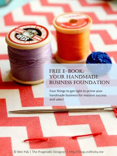 Free ebook: Your Handmade Business Foundation to success and more sales! Four things to get right to prime your handmade business for massive success and sales! #theartisanlife #creativebusiness #handmade #etsy #smallbusiness #marketing
