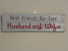 Painted Wood Sign - Best Friends for Life  Husband and Wife  Can be custom ordered  with your own colors! Perfect for Newlyweds or Oldyweds