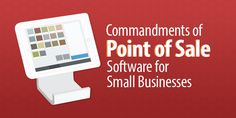 Choosing the best point of sale software for your small business may be the first challenge your new company faces. Here are ten essential Point of Sale Commandments for Small Business. Retail Technology, 10 Points, Point Of Sale, Business, Point Of Purchase, Store, Business Illustration