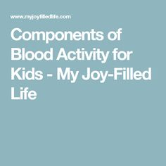 Components of Blood Activity for Kids - My Joy-Filled Life