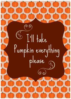 pumpkin everything please