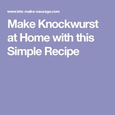 Make Knockwurst at Home with this Simple Recipe