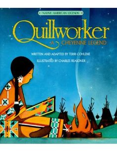 Quillworker (Native American Legends & Lore): Cohlene:   There is a TON of Tribal Legends that are now childrens books!
