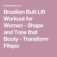 Brazilian Butt Lift Workout for Women - Shape and Tone that Booty - Transform Fitspo