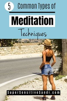 5 Common Types of Meditation Techniques – Add meditation to your healthy lifestyle.