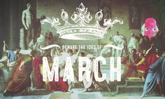 Beware the Ides of March! #theartisanrocks