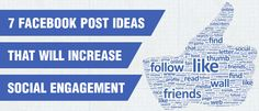 7 Facebook Post Ideas That Will Increase Social Engagement