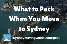 Moving to Australia Tips | Expat Life | Living Abroad | Moving Overseas |  What to Pack When You Move to Sydney