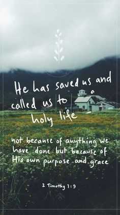 2 Timothy 1:9~God's purpose prevails.