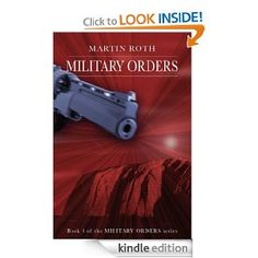 Free Kindle Book ~ Military Orders (Military Orders Series, Book 3) [Kindle Edition]  Martin Roth (Author)