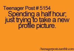or trying to take a picture with ur friend that both of u like... never works out... or i end up deleting it :)